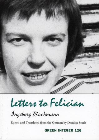 Letters to Felician  by  Ingeborg Bachmann