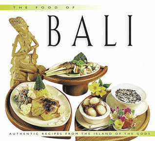 Food of Bali: Authentic Recipes from the Island of the Gods  by  Heinz Von Holzen