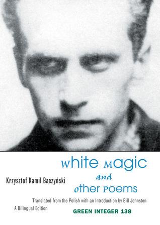 White Magic and Other Poems Krzysztof Kamil Baczyński