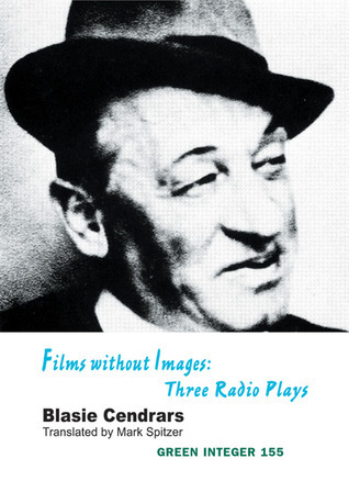 Films without Images: Three Radio Plays Blaise Cendrars