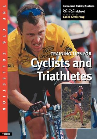 The CTS Collection: Training Tips for Cyclists and Triathletes  by  Carmichael Training Systems