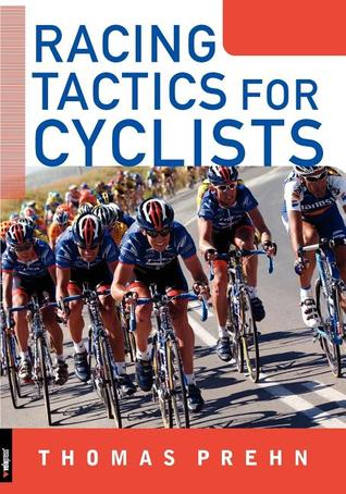Racing Tactics for Cyclists  by  Thomas Prehn