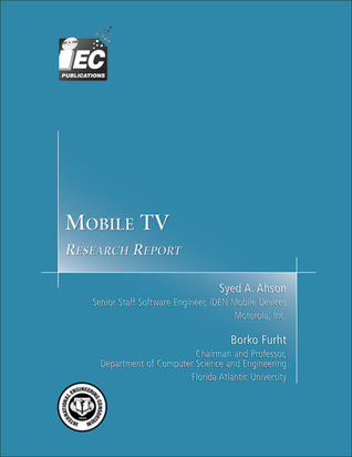 Mobile TV: Research Report Syed A. Ahson