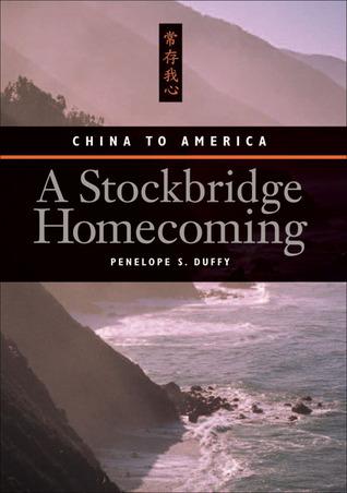 A Stockbridge Homecoming: China to America Penelope S. Duffy