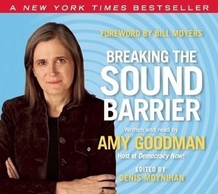 Breaking the Sound Barrier (audiobook) Amy Goodman
