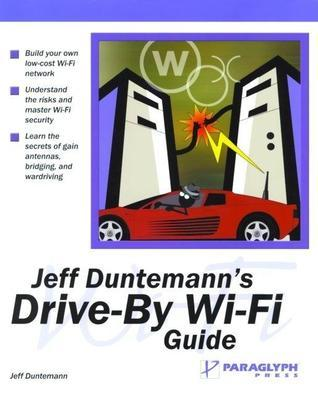 Jeff Duntemanns Drive-By Wi-Fi Guide Jeff Duntemann