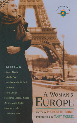 A Womans Europe: True Stories  by  Marybeth Bond