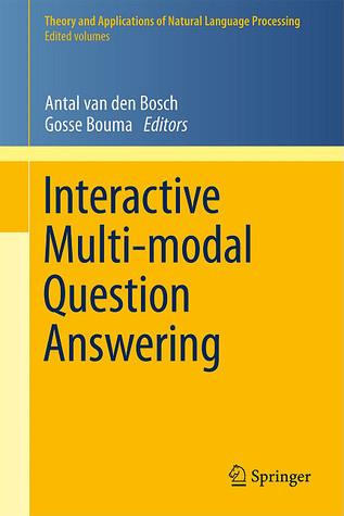 Interactive Multi-Modal Question-Answering  by  Antal van den Bosch