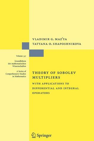 Theory Of Sobolev Multipliers: With Applications To Differential And Integral Operators  by  Vladimir G. Mazya