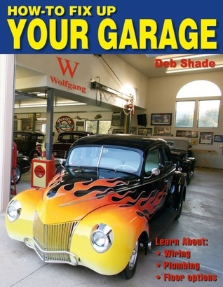 How-To Fix Up Your Garage Rick Schunk