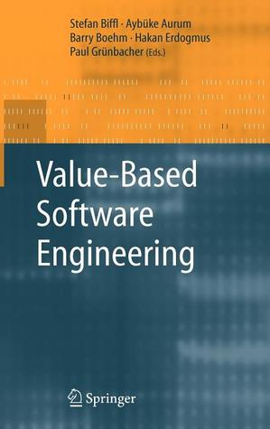 Valuebased Software Engineering  by  Stefan Biffl
