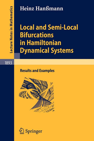 Local and Semi-Local Bifurcations in Hamiltonian Dynamical Systems: Results and Examples Heinz Hanbmann