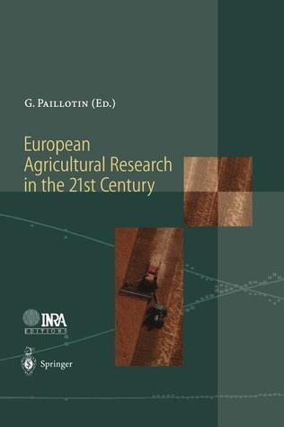 European Agricultural Research In The 21st Century:  Which Innovations Will Contribute Most To The Quality Of Life, Food And Agriculture?  by  Guy Paillotin