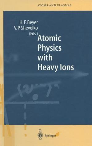 Atomic Physics with Heavy Ions  by  V. P. Shevelko