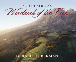 South Africas Winelands of the Cape: Coffee Table Book  by  Gerald Hoberman