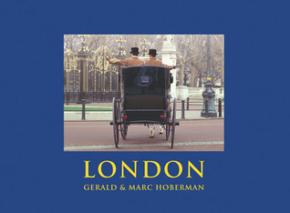London: Photographs in Celebrarion of London at the Dawn of the New Millennium Marc Hoberman