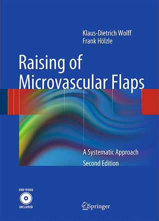 Raising of Microvascular Flaps: A Systematic Approach [With DVD]  by  Klaus-Dietrich Wolff