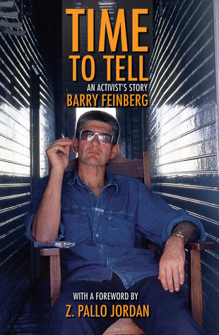 Time to Tell: An Activists Story  by  Barry Feinberg