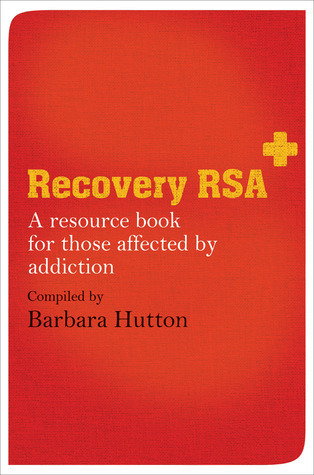 Recovery RSA: A Resource Book for Those Affected  by  Addiction by Barbara  Hutton