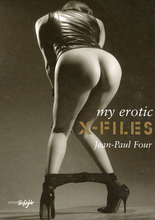 My Erotic X-Files  by  Jean-Paul Four
