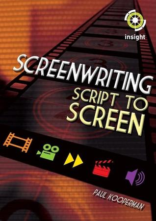 Screenwriting: Script to Screen  by  Paul Kooperman