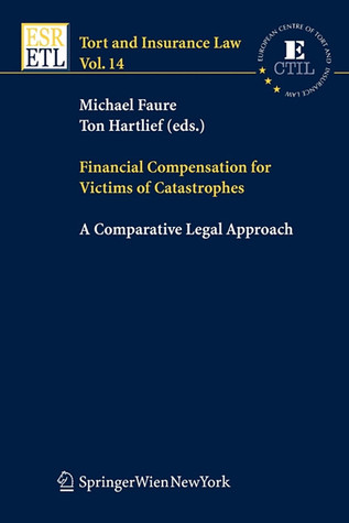 Financial Compensation for Victims of Catastrophes: A Comparative Legal Approach  by  Michael Faure