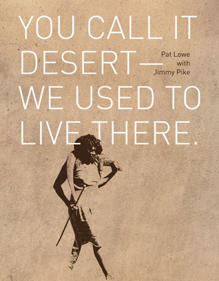 You Call it Desert—We Used to Live There  by  Pat Lowe