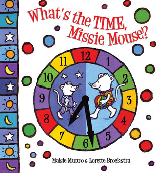 Whats the Time, Missie Mouse?  by  Maisie Munro