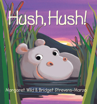 Hush, Hush! Margaret Wild