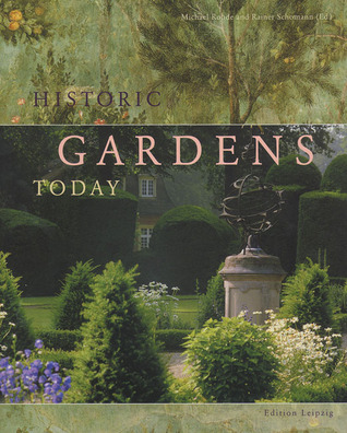 Historic Gardens Today  by  Michael Rohde