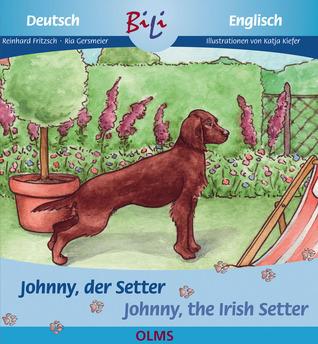 Johnny, der Setter/Johnny, the Irish Setter Ria Gersmeier