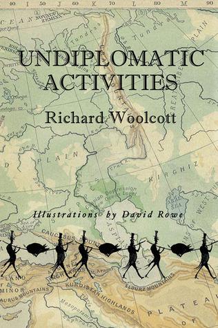 Undiplomatic Activities  by  Richard Woolcott