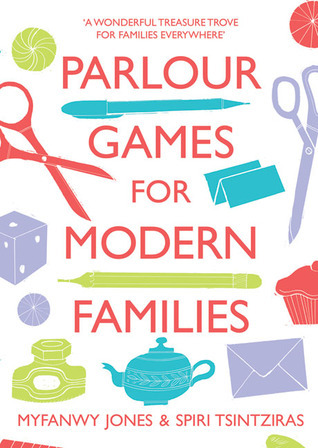 Parlour Games for Modern Families Myfanwy Jones