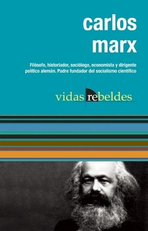 Carlos Marx (Vidas Rebeldes) Karl Marx
