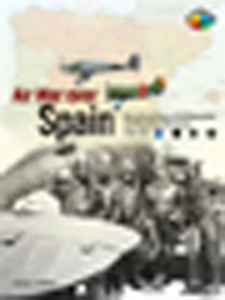 Air War Over Spain  by  Rafael Permuy