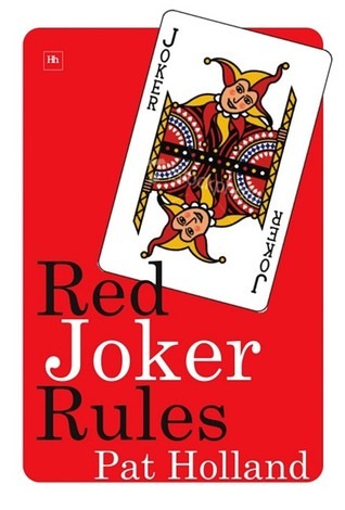Red Joker Rules: The 35 Rules of Gambling (That Investors Should Know)  by  Pat Holland