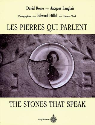 Les pierres qui parlent: Deux cents ans denracinement de la communaute juive au Quebec  by  David Rome