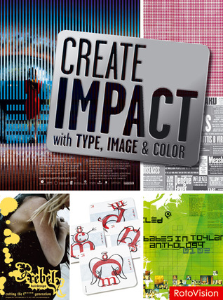 Create Impact with Type, Image and Color Carolyn Knight