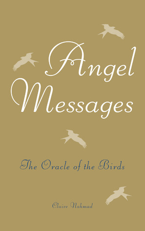 Angel Messages: The Oracle of the Birds Claire Nahmad