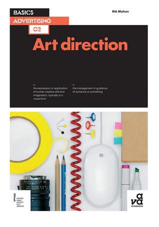 Basics Advertising: Art Direction Nik Mahon