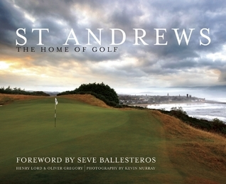 St Andrews: The Home of Golf  by  Henry Lord