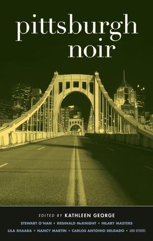 Pittsburgh Noir Kathleen George