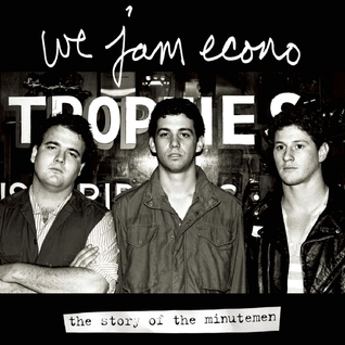 We Jam Econo: The Story of the Minutemen  by  Kristian Goddard