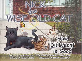 How Different Is Good: Nick The Wise Old Cat  by  Linda Sicks