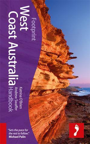 West Coast Australia Handbook, 4th  by  Andrew Swaffer