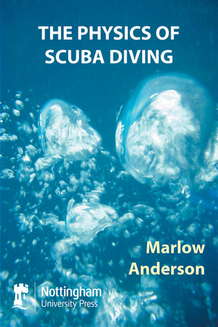 The Physics of Scuba Diving Marlow Anderson