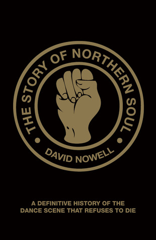 Too Darn Soulfull: The Story Of Northern Soul  by  David Nowell