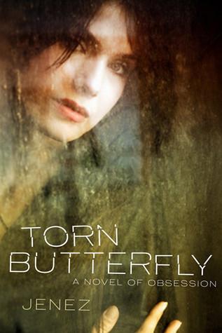 Torn Butterfly: A Novel  by  Jenez