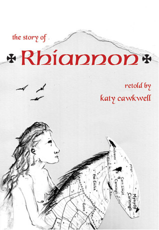 The Story of Rhiannon Katy Cawkwell