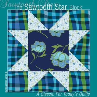 The Sawtooth Star Block: A Classic for Todays Quilts  by  Editors of All American Crafts Publishing Inc.